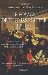 Le voyage de Thomas Platter 1595 - 1599: Le siècle des Plater -, Volume2