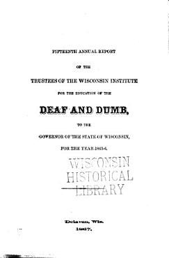 Annual Report of the Wisconsin Institution for the Education of the Deaf and Dumb PDF