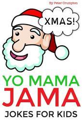 Yo Mama Jama - Xmas Jokes For Kids