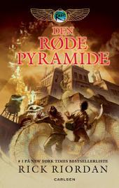 Kane Arkiverne 1 - Den røde pyramide: Bind 1