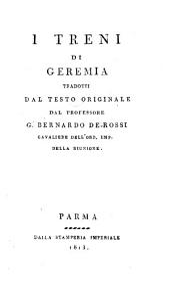 I treni di Geremia, tradotti dal testo originale dal ... G.(iovanni) Bernardo De-Rossi (etc.)