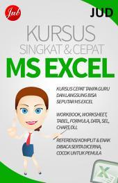 Kursus Singkat & Cepat MS Excel: Belajar MS Excel Tanpa Guru