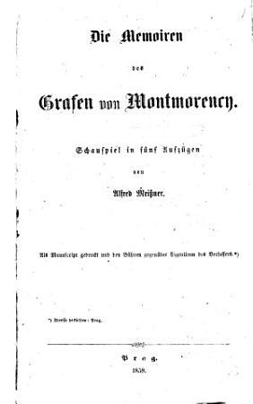 Die Memoiren des Grafen von Montmorency  Schauspiel in 5 Aufz PDF