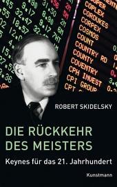 Die Rückkehr des Meisters: Keynes für das 21. Jahrhundert