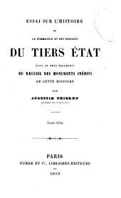 Oeuvres complètes de Augustin Thierry: Essai sur l'histoire de la formation et des progrès du Tiers état