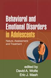 Behavioral and Emotional Disorders in Adolescents: Nature, Assessment, and Treatment