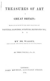 Treasures of art in Great Britain: being an account of the chief collections of paintings, drawings, sculptures, illuminated mss., &c. &c, Volume 3