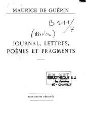Oeuvres de Maurice de Guérin: Journal, lettres, poèmes et fragments