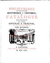 Bibliothèque curieuse historique et critique ou, Catalogue raisonné de livres difficiles à trouver: Volume4