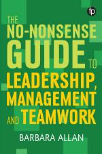 The No-nonsense Guide to Leadership, Management and Team Working