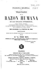Tratado de la razón humana en sus estados intermedios ... con aplicación á la práctica del foro: Lecciones dadas en el Ateneo Científico y Literario de Madrid