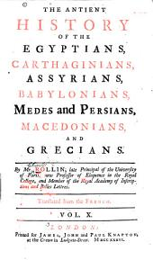 The Ancient History of the Egyptians, Carthaginians, Assyrians, Babylonians, Medes and Persians, Macedonians, and Grecians: Volume 10