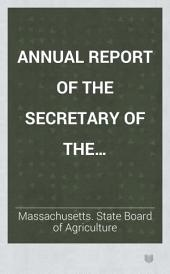 Annual Report of the Secretary of the Board of Agriculture: Volume 13