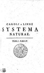 Caroli A Linné Systema Naturae: Volume 1