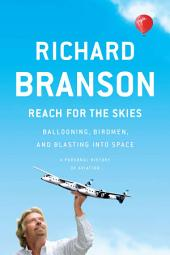 Reach for the Skies: Ballooning, Birdmen, and Blasting into Space