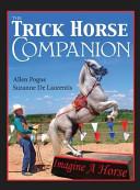 The Trick Horse Companion