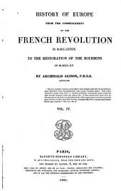 History of Europe from the Commencement of the French Revolution in M.DCC.LXXXIX to the Restoration of the Bourbons in M.DCCC.XV.