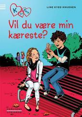 K for Klara 2: Vil du være min kæreste?: Bind 2