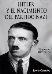 EL JOVEN HITLER 4: Hitler y el nacimiento del partido nazi
