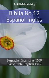 Biblia No.12 Español Inglés: Sagradas Escrituras 1569 - Basic Bible English 1949