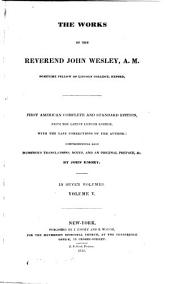 The Works of the Rev. John Wesley, A.M.: Miscellaneous