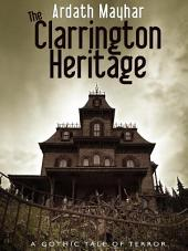 The Clarrington Heritage: A Gothic Tale of Terror