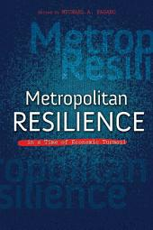 Metropolitan Resilience in a Time of Economic Turmoil