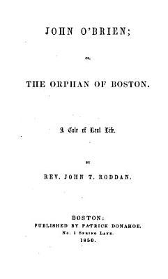 John O Brien  Or  The Orphan of Boston PDF
