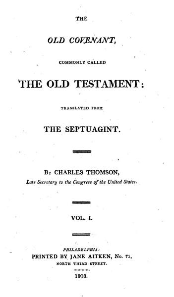 The Holy Bible Containing The Old And New Covenant Commonly Called The Old And New Testament