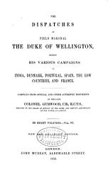 The Dispatches of Field Marshal the Duke of Wellington  K  G  PDF