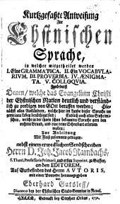 Kurtzgefaßte Anweisung zur Ehstnischen Sprache (etc.) Hrsg. von Eberhard Gutsleff