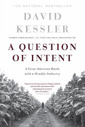 A Question Of Intent: A Great American Battle With A Deadly Industry