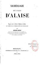 Archéologie du pays d'Alaise. Rapports faits à la Société d'émulation du Doubs au nom de sa Commission des fouilles