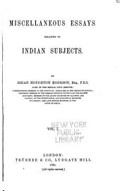 Miscellaneous Essays Relating to Indian Subjects: Volume 1