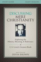 Discussing Mere Christianity Study Guide PDF