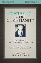 Discussing Mere Christianity Study Guide Book PDF