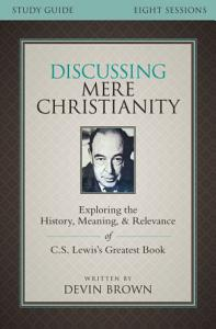 Discussing Mere Christianity Study Guide Book