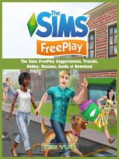 The Sims Freeplay Suggerimenti, Trucchi, Hobby, Missioni, Guida Al Download