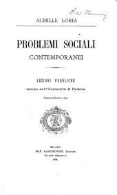 Problemi sociali contemporanei: lezioni pubbliche tenute nell'Università di Padova, gennaio-maggio 1894