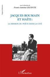 Jacques Roumain et Haïti: La mission du poète dans la cité