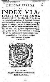 Deliciae Italiae et index viatorius ab vrbe Roma ad omnes in Italia, aliquas etiam extra Italiam ciuitates & oppida [Gaspar Ens L.]; ..