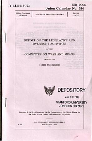 Report on the Legislative and Oversight Activities of the Committee on Ways and Means During the 113th Congress PDF