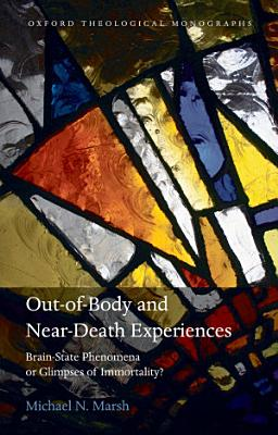 Out of Body and Near Death Experiences