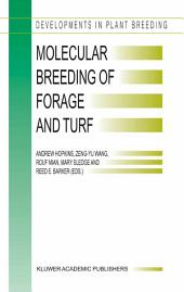 Molecular Breeding of Forage and Turf: Proceedings of the 3rd International Symposium, Molecular Breeding of Forage and Turf, Dallas, Texas, and Ardmore, Oklahoma, U.S.A., May, 18–22, 2003