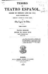 Tesoro del teatro español: desde su origen (año de 1356) hasta nuestros dias. Teatro escogido desde el siglo XVII hasta nuestros dias (primera parte), Volumen 4