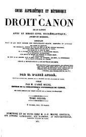 Cours Alphabetique et Methodique de Droit Canon, mis en Rapport avec le Droit Civil Ecclesiastique, Ancien et Moderne (etc.): 9-10 : Droit Canon ; 1-2