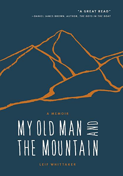 Download My Old Man and the Mountain Book