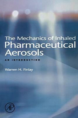 The Mechanics of Inhaled Pharmaceutical Aerosols