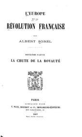 L'Europe et la révolution française: ptie.La chute de la royauté. 1887