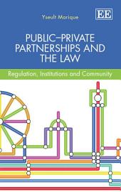 Public–Private Partnerships and the Law: Regulation, Institutions and Community